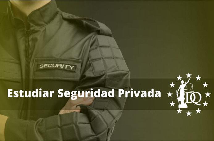 Estudiar Seguridad Privada Online